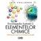 Enciclopedia ilustrata a elementelor chimice. Chimia pe care nu o inveti la scoala