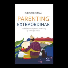 Parenting extraordinar - un ghid esential pentru parenting si educatie acasa
