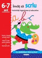 Activitati ingenioase si educative: Invat sa scriu 6 - 7 ani