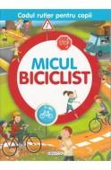 Codul rutier pentru copii - Micul biciclist